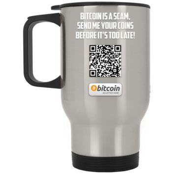 Bitcoin Is A Scam - Silver Stainless Travel Mug