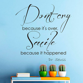 Wall Decals Dr Seuss Quote Decal Dont Cry Because its over Saying Sticker Vinyl Decals Wall Decor Murals Z278