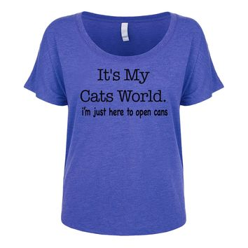 It's My Cats World I'm Just Here To Open Cans Women's Dolman