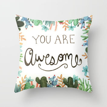 You Are Awesome Throw Pillow by bweeber