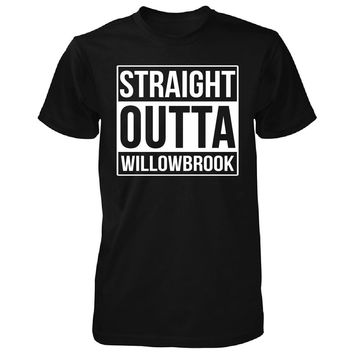 Straight Outta Willowbrook City. Cool Gift - Unisex Tshirt