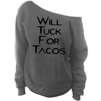 Will Tuck For Tacos Off-The-Shoulder Oversized Wide Neck Slouchy Sweatshirt