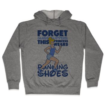 Forget Glass Slippers This Princess Wears Running Shoes Hoodie