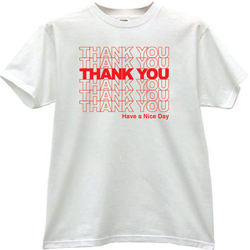 Thank you Have a nice day shopping bag. Lowest Price. White T-shirt