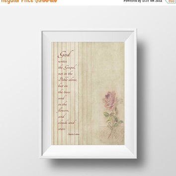 Christian Printables, Instant Download, God Writes The Gospel Not In the Bible Alone But on Trees and in Flowers - Christian Quotes