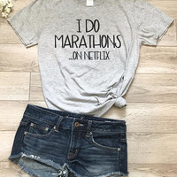 I do marathons...on Netflix, softstyle tee, ladies tee, cardio tee, funny shirt, funny tee, gift for her, gifts under 25, T-shirt, crewneck