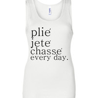 Plie Jete Chasse Every Day Tank Top