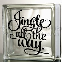 Jingle all the way by KB Glass Block Decal Tile Mirrors DIY Decal for Christmas Glass Blocks Jingle all the way