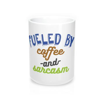 Fueled by Coffee and Sarcasm Coffee Mug