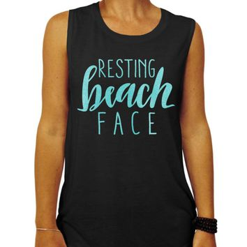 Resting Beach Face - Womens clothing, Muscle Tee Tank Top T-Shirt, Beach, Gym Tank, Summer, Gift for her, Ladies, Aqua, Ocean, Funny Shirt
