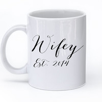 Cute Wifey Coffee Mug - Tea cup - Wifey - feminine Humor - wedding gift - Bridal Shower - coffee cup - cute brides gift - wifey coffee mug