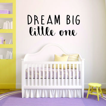 Dream Big Little One Quote Wall Decal Sticker Room Art Vinyl Baby Crib Newborn Nursery Boy Girl Cute Decor Kids Bedroom