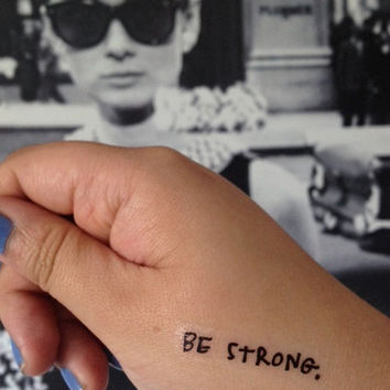 Temporary Handwritten Be Strong Tattoo