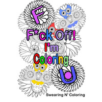 F*ck Off! I'm Coloring-Instant Digital Download-A Swear Word Adult Coloring Book-Sweary Cursing Coloring Book for Adults
