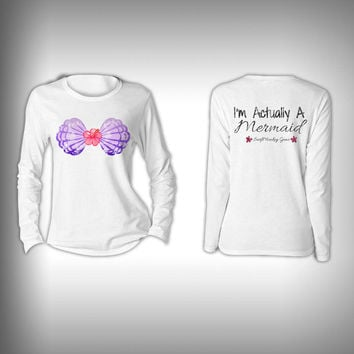Mermaid Shirt - Im Actually a Mermaid  - Womens Performance Shirt - Fishing Shirt