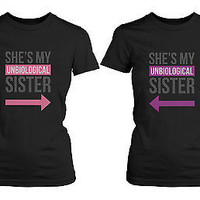 Cute Best Friend Shirts - She's My Unbiological Sister Funny BFF T-Shirts