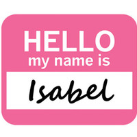 Isabel Hello My Name Is Mouse Pad