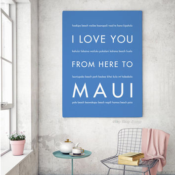 Maui Art, Maui Wedding, Maui Poster, Hawaii Gift, Beach Wedding Decor, Travel Poster, I Love You From Here To MAUI