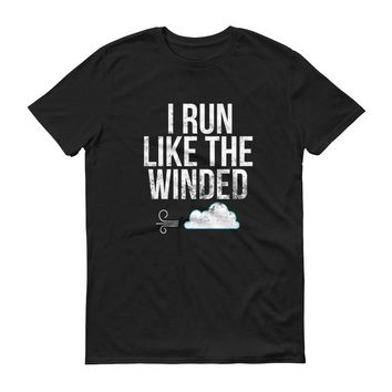 I Run Like the Winded - Distressed - Funny Running - Short-Sleeve T-Shirt