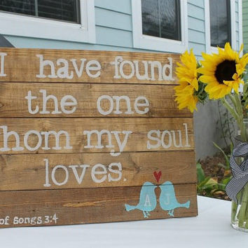 "Wooden Sign: Pallet art- ""I have found the one whom my soul loves."""