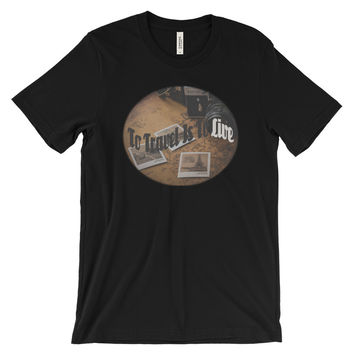 To Travel is To Live short sleeve t-shirt