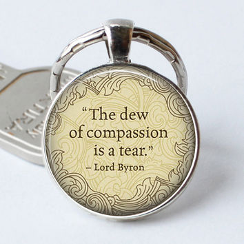 "LORD BYRON Keychain Quote ""The Dew of Compassion...""keyring Glass Poem Art Literature Jewerly Gift Book Cabochon Key Chain Ring"