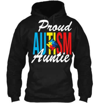 Proud Autism Auntie Awareness Support T-Shirt Pullover Hoodie 8 oz