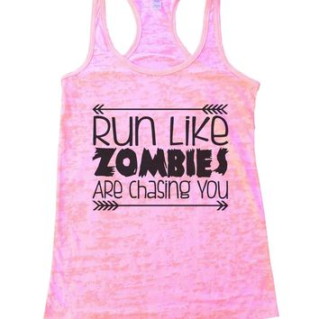 Run Like Zombies Are Chasing You Burnout Tank Top By Funny Threadz
