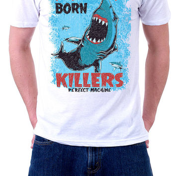 Graphic T-shirts |  Hipster Graphic Tee | Graphic Tee| Natural Born Killers | Shark Shirts | Dye Sublimation