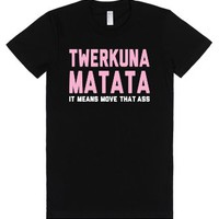 Twerkuna Matata-Female Black T-Shirt