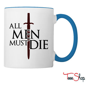 All men must die Coffee & Tea Mug