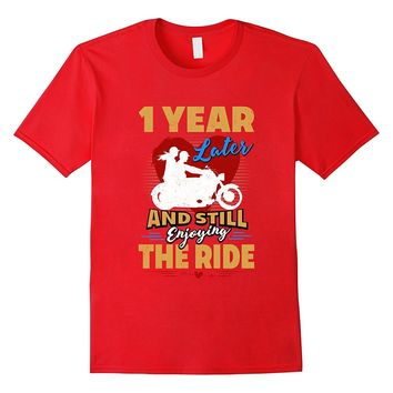 1 Year Wedding Anniversary Enjoy the Ride Funny T-Shirt
