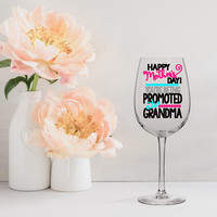 grandma to be gift, promoted to grandma, mothers day from daughter, pregnancy announcement wine glass, gifts for grandma, mothers day gifts
