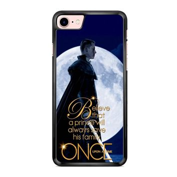 Once Upon A Time Believe A Prince iPhone 7 Case