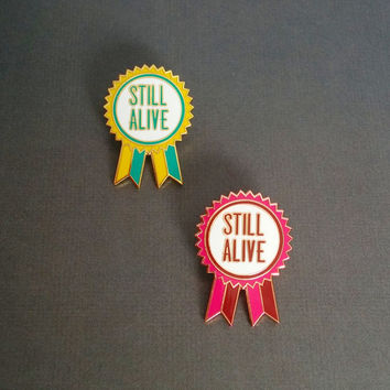 LAST TWO PINS *** Still Alive Award Enamel Pin / Lapel Pin / Pin Badge