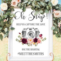 Oh Snap Wedding Hashtag Sign Printable or Printed Wedding Signs Floral Wedding Sign Burgundy Blush Pink Instagram Sign Personalized Signage