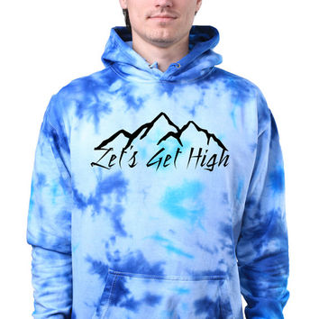 Tumblr Hoodie Travel Gift Lets Get High Mountain Climber Explore Tie Dye Sweatshirt Hoodie Jumper