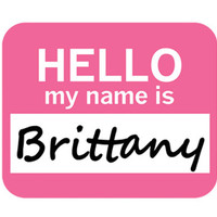 Brittany Hello My Name Is Mouse Pad