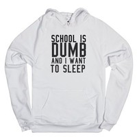 School is dumb and i want to sleep hoodie-Unisex White Hoodie