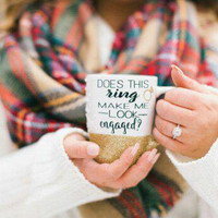 Wedding mug, engaged mug, glitter engaged coffee cup, glitter mug, Does this ring make me look engaged?, coffee mug