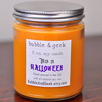 This Is Halloween scented soy candle - 8 oz. jar - Candy corn, pumpkin & apple pie, caramel apple, chocolate