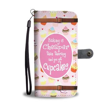 Baking Cupcakes Is Cheaper Than Therapy & You Get Cupcakes Phone Case