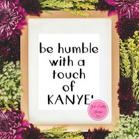 50% Off Sale-Kanye West Quote Art,INSTANT DOWNLOAD, Famous Celebrity Quote Print,Digital Printable Art, Motivational Quote Printablen Art