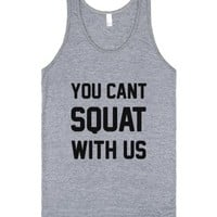 You Can't Squat With Us-Unisex Athletic Grey Tank