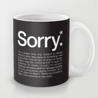 Sorry* For a limited time only. Mug by WORDS BRAND™