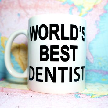 WORLD'S BEST DENTIST Coffee Mug / Motivational Mug Gift / Inspirational Mug Gift / Graduation Gift / New Job Gift / New Career Gift