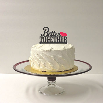 BETTER TOGETHER Cake Topper Wedding Cake Topper Red Heart Or Choose Heart Color CUTE Cake Topper