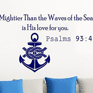 Wall Decals Quotes Vinyl Sticker Decal Quote Psalms 93:4 Mightier Than the Waves of the Sea is His love for you Anchor Home Decor Nautical Bedroom Art Design Interior C116