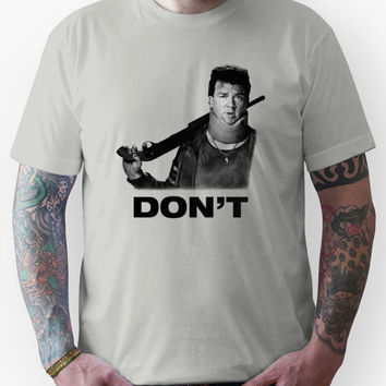 "Don't"" - Red (Danny McBride), Pineapple Express Unisex T-Shirt"