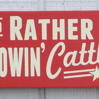 Showin' Cattle Hand Screened Wood Sign by ZietlowsCustomSigns